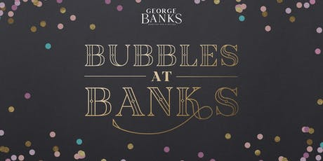 Bubbles at Banks tickets