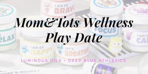 Mom & Tot Wellness Play Date