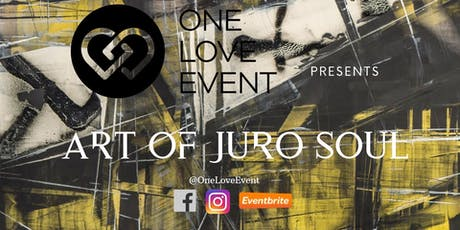 ART OF JURO SOUL EXHIBITION tickets