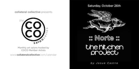 THE KITCHEN PROJECT::NORTE	by Josue Castro tickets