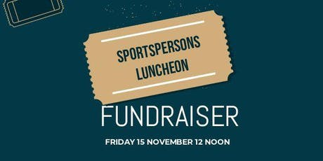 Sportsperson Fundraiser Luncheon tickets