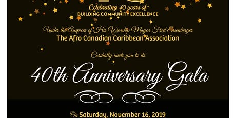 Afro Canadian Caribbean Association -Celebrating 40 Years tickets