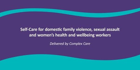 Self-Care for Domestic Family Violence Worker - Cairns tickets
