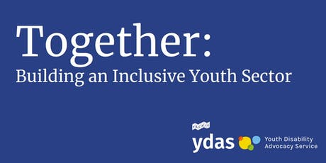 Together: Building an Inclusive Youth Sector - Melbourne CBD tickets