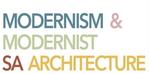 Modernism + Modernist SA Architecture- Panel Discussion