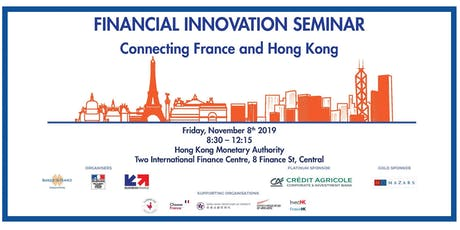 Financial Innovation Seminar - Connecting France and Hong Kong tickets