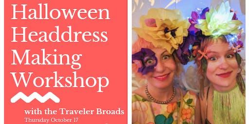 Halloween Headdress Workshop with the Traveler Broads
