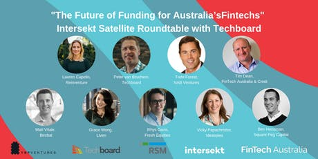 """The Future of Funding for Australia's Fintechs"" Intersekt Satellite Roundtable with Techboard tickets"