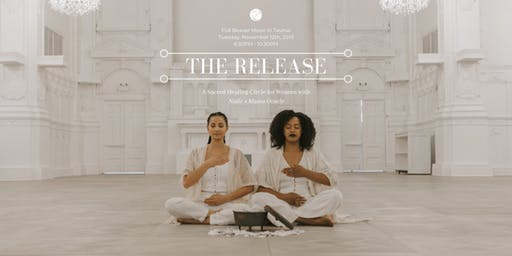 THE RELEASE: A Sacred Healing Circle for Women