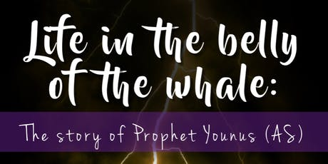 Life in the belly of the whale: The story of Prophet Younus (AS) tickets