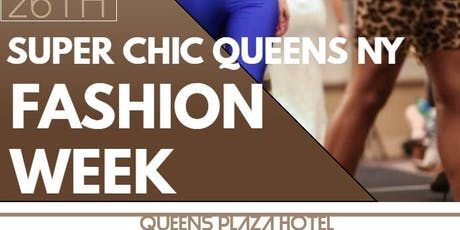 SUPER CHIC QUEENS FASHION WEEK 2019 tickets