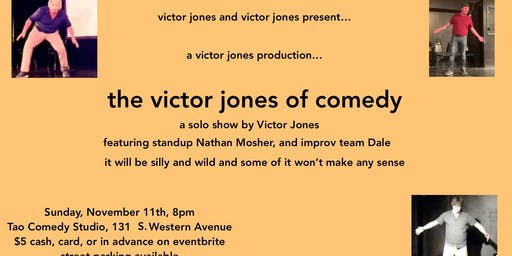 The Victor Jones of Comedy: A Comedy Show