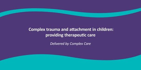 Complex Trauma and Attachment in Children - Cairns tickets