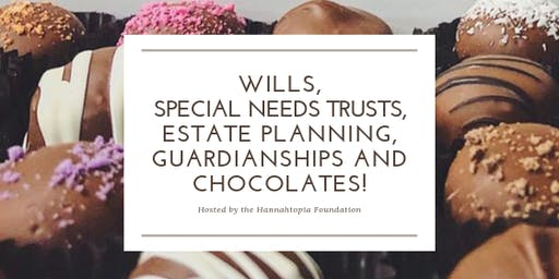 Wills, Estates, Special Needs Trusts, Guarantors and Chocolates!