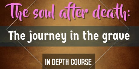 The soul after death: The journey in the grave tickets