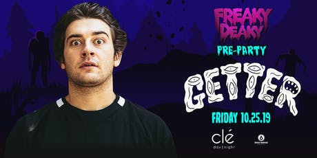Freaky Deaky Pre Party w/ Getter / Friday October 25th / Clé tickets