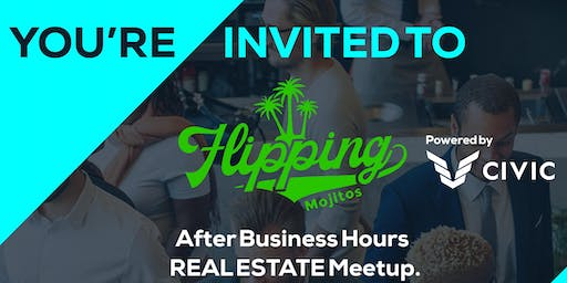 FLIPPING MOJITOS Real Estate Networking Event