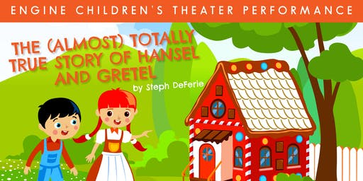 Performance: The (Almost) Totally True Story of Hansel & Gretel