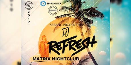 DJ REFRESH SANTA BARBARA MATRIX NIGHTCLUB tickets