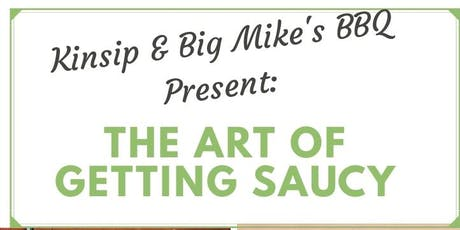 Kinsip & Big Mike's Present: The Art of Getting Saucy  tickets