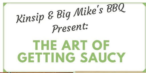 Kinsip & Big Mike's Present: The Art of Getting Saucy