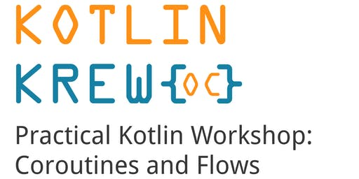 Practical Kotlin Workshop: Coroutines and Flows