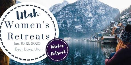 Utah Women's Retreat- Kick off the New Year, Winter Retreat tickets