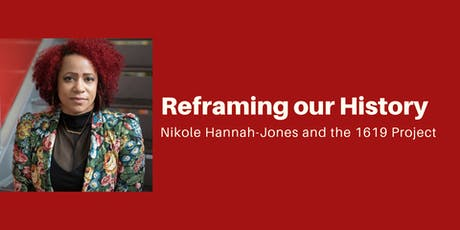 Reframing our History:  The 1619 Project with Nikole Hannah-Jones tickets