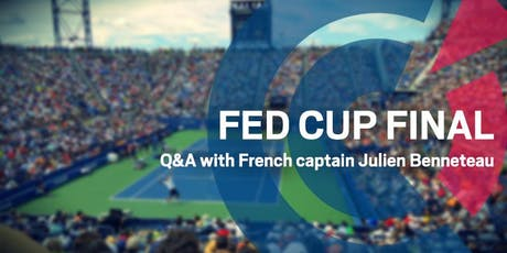 WA  Fed Cup Final: Q&A with French Captain Julien Benneteau - 4 November tickets