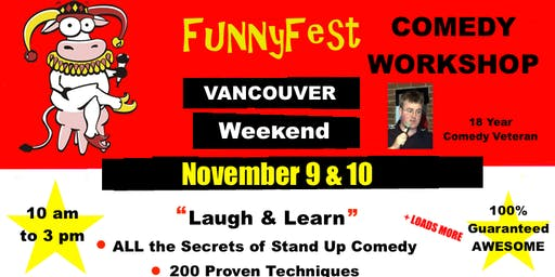VANCOUVER - Stand Up Comedy WORKSHOP & Comedy Writing - Saturday, NOVEMBER 9 & Sunday, NOVEMBER 10, 2019 - Vancouver