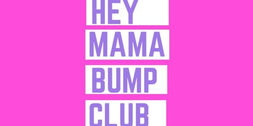 Hey Mama Bump Club