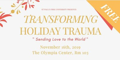 Transforming Holiday Trauma - Sending Love to the World