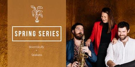 Spring Series | Boomskully + Seabass tickets
