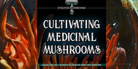 Cultivating Medicinal Mushrooms tickets