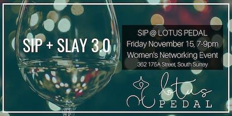 SIP + SLAY 3.0 - Sip @ Lotus Pedal tickets