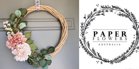 #imadeitmyself  -  Xmas Wreath with Paper Flowers Australia tickets