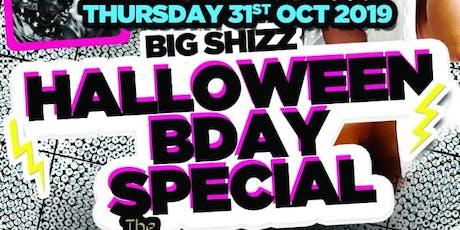 Big Shizz Bday Bash- Halloween Special tickets