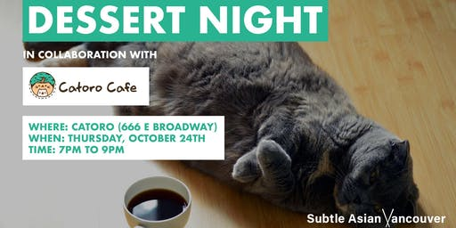 [SUBTLE ASIAN VANCOUVER] Dessert Night with Cats @ Catoro Cafe!