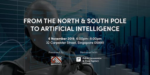 From the North & South Pole to Artificial Intelligence