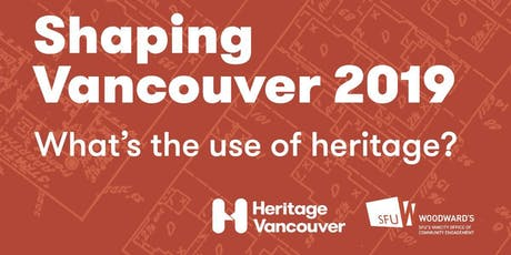 Shaping Vancouver 2019: Conversation #3: Is Heritage Relevant? tickets