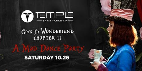 Temple Goes to Wonderland - Chapter 2: A Mad Dance Party tickets