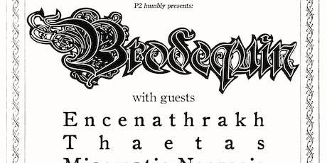 Brodequin, Encenathrakh, Thætas and Miasmatic Necrosis tickets