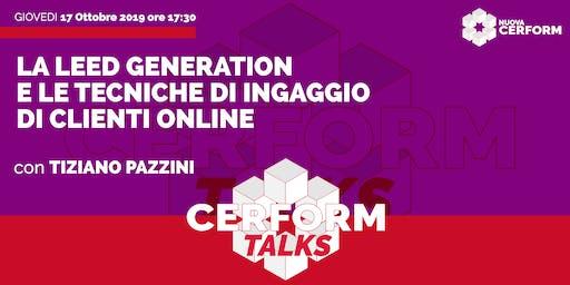 #CerformTalks - La Leed Generation e le tecniche di ingaggio di clienti online
