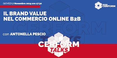 #CerformTalks - il Brand Value nel Commercio online B2B