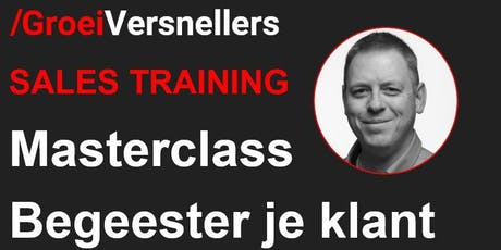 "Masterclass opleiding ""begeester je klant"" tickets"