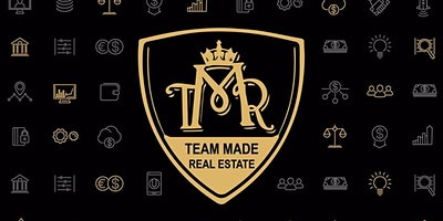Team Made Real Estate Events – Feb 24, 2020