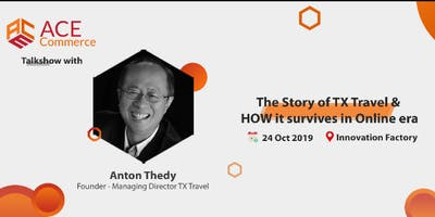 [PAID] TX Travel Business Survival Tips in Online Era Direct Insight From Founder Anton Thedy