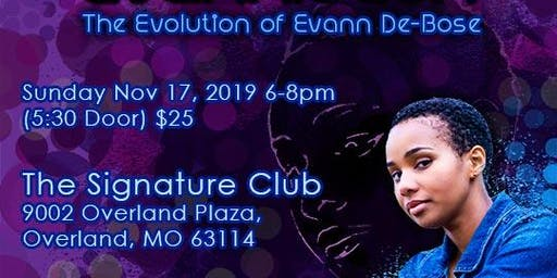 EVANNLUTION               (The Evolution of Evann De-Bose)