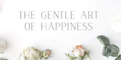 The Gentle Art of Happiness: Meditation & Mindful Self Care! (6 week course)