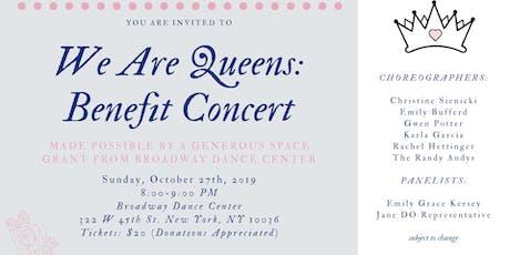 """""""WE ARE QUEENS"""" Benefit Concert tickets"""